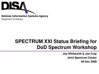 SPECTRUM XXI Status Briefing for DoD Spectrum Workshop