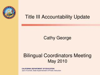 Title III Accountability Update Cathy George Bilingual Coordinators Meeting May 2010