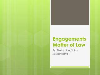 Engagements Matter of Law