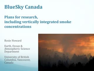 BlueSky  Canada Plans for research,  including  vertically  integrated smoke concentrations