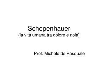 Schopenhauer (la vita umana tra dolore e noia)