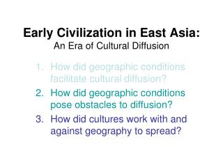 Early Civilization in East Asia: An Era of Cultural Diffusion