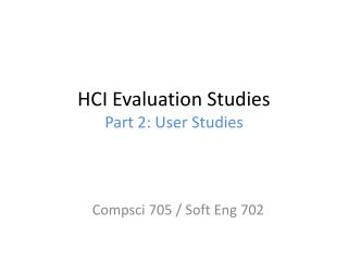 HCI Evaluation Studies Part 2: User Studies