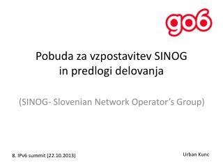 Pobuda za vzpostavitev SINOG in predlogi delovanja