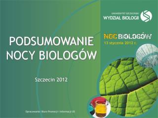 PODSUMOWANIE NOCY BIOLOGÓW Szczecin 2012