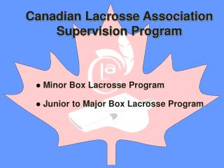 Minor Box Lacrosse Program  Junior to Major Box Lacrosse Program