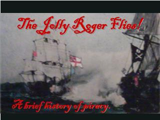 The Jolly Roger Flies