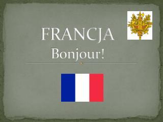 FRANCJA Bonjour!