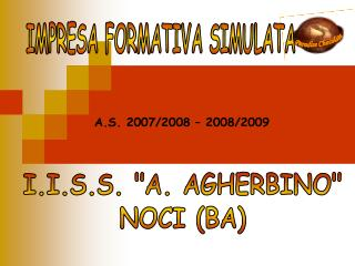"I.I.S.S. ""A. AGHERBINO"" NOCI (BA)"