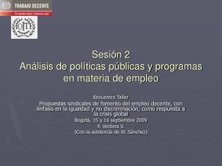 Sesión 2 Análisis de políticas públicas y programas en materia de empleo