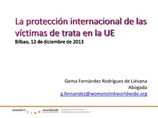 Gema Fernández Rodríguez de Liévana Abogada g.fernandez@womenslinkworldwide