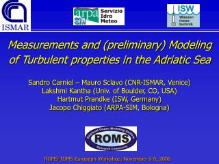 Measurements and (preliminary) Modeling  of Turbulent properties in the Adriatic Sea