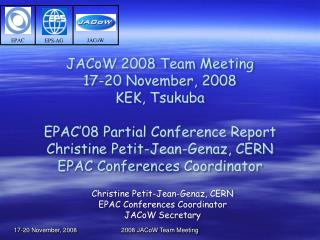 Christine Petit-Jean-Genaz, CERN EPAC Conferences Coordinator JACoW Secretary