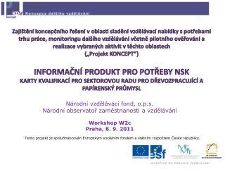 Národní vzdělávací fond, o.p.s. Národní observatoř zaměstnanosti a vzdělávání Workshop W2c