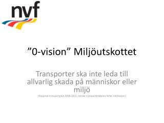 """""""0-vision """" Miljöutskottet"""