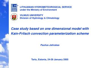 Case stud y  based on one dimensional model with Kain-Fritsch convection parameterization scheme