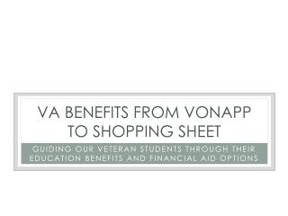 VA Benefits From VONAPP to Shopping Sheet