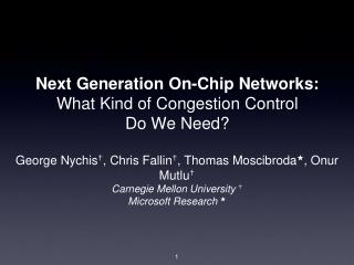 Next Generation On-Chip Networks: What Kind of Congestion Control Do We Need?