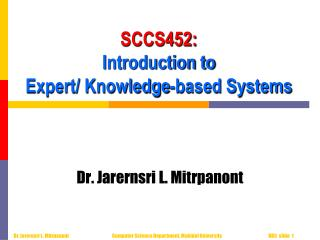 SCCS452: Introduction to  Expert/ Knowledge-based Systems