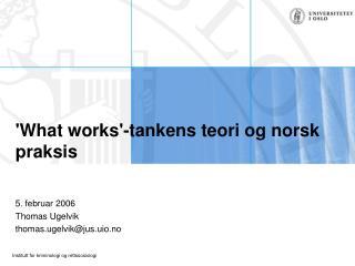 What works-tankens teori og norsk praksis