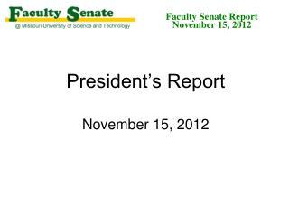 President's Report November 15, 2012
