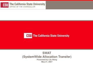 SWAT  (SystemWide Allocation Transfer) Presented by Lily Wang May 21, 2007