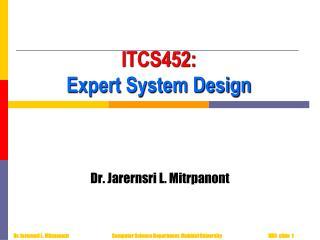 ITCS452: Expert System Design