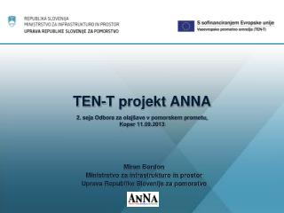 TEN-T projekt ANNA 2. seja Odbora za olajšave v pomorskem prometu, Koper 11.09.2013