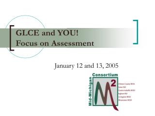 GLCE and YOU Focus on Assessment
