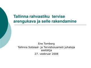 Tallinna rahvastiku  tervise arengukava ja selle rakendamine