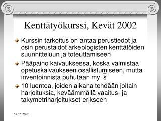Kenttätyökurssi, Kevät 2002