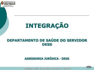 INTEGRA��O DEPARTAMENTO DE SA�DE DO SERVIDOR DESS