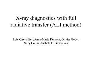X-ray diagnostics with full radiative transfer (ALI method)