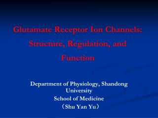 Glutamate Receptor Ion Channels: Structure, Regulation, and Function