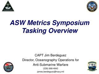 ASW Metrics Symposium Tasking Overview