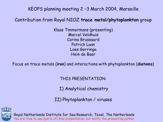 KEOPS planning meeting 2 –3 March 2004, Marseille