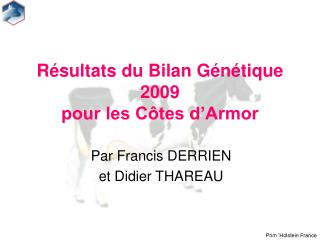 Résultats du Bilan Génétique 2009  pour les Côtes d'Armor