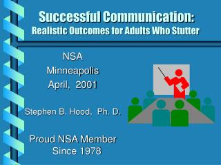 Successful Communication:  Realistic Outcomes for Adults Who Stutter