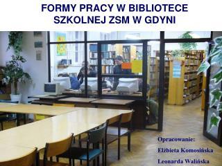 FORMY PRACY W BIBLIOTECE SZKOLNEJ ZSM W GDYNI