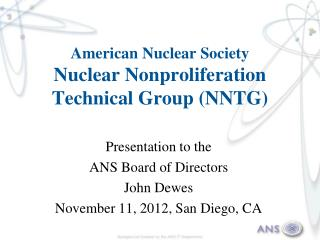 American Nuclear Society Nuclear Nonproliferation Technical Group (NNTG)