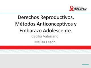 Derechos Reproductivos, Métodos Anticonceptivos y Embarazo Adolescente.