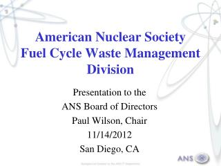 American Nuclear Society Fuel Cycle Waste Management Division