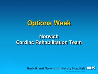 Options Week Norwich Cardiac Rehabilitation Team