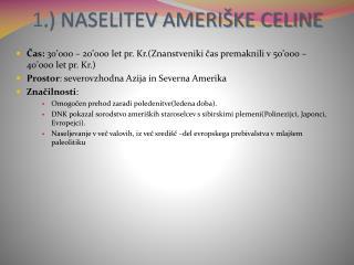 1 .) NASELITEV AMERIŠKE CELINE