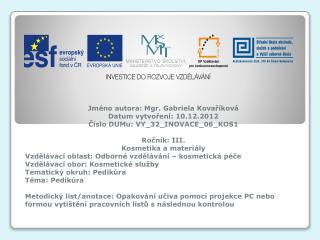 Jméno autora: Mgr. Gabriela Kovaříková Datum vytvoření: 10.12.2012