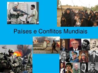 Países  e Conflitos Mundiais