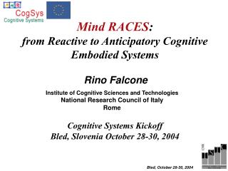 Mind RACES : from Reactive to Anticipatory Cognitive Embodied Systems