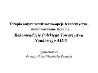 Terapia antyretrowirusowa-opcje terapeutyczne, monitorowanie leczenia.