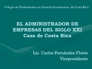 EL ADMINISTRADOR DE EMPRESAS DEL SIGLO XXI Caso de Costa Rica