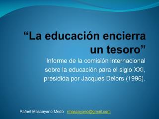 """""""La educación encierra un tesoro"""""""